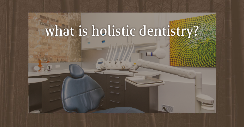 DentalWellness_WhatisHolisticDentistry