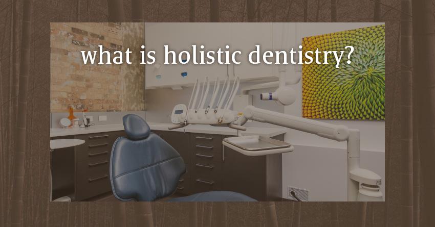 DentalWellness_WhatisHolisticDentistry
